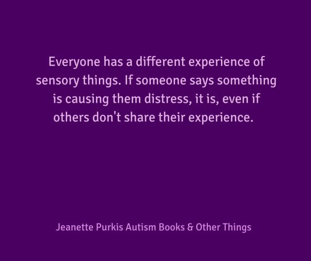 Everyone has different experience of sensory things. If someone says something is causing them distress, it is, even if others don't share their experience.